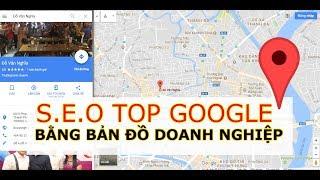 SEO Top Google bằng Bản đồ Doanh nghiệp | SEO GOOGLE BuSiness MAP | Đỗ Văn Nghĩa