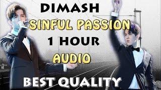 DIMASH - SINFUL PASSION (1 HOUR) AUDIO - FAN TRIBUTE