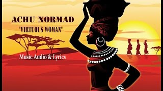 Achu Normad - Virtuous Woman