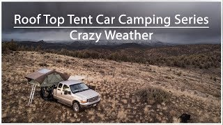 Roof Top Tent Car Camping Video Series | Crazy Weather