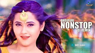 Bhojpuri nonstop  DJ remix 2018/khesari lal yadav /kajal ragwani