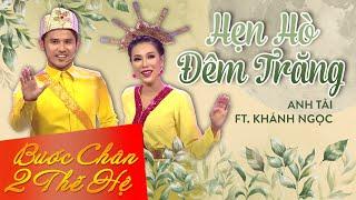 Hẹn Hò Đêm Trăng - Anh Tài ft Khánh Ngọc