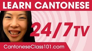 Learn Cantonese 24/7 with CantoneseClass101 TV
