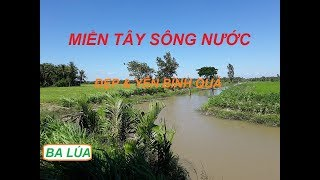 Cảnh Đồng Quê Miền Tây Sông Nước Mang Một Nét Đẹp Không Tả Được, Làm Nao Lòng Người Xa Quê ►HD 1080◄