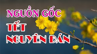 Nguyên Gốc Và Ý Nghĩa Nhân Văn Của TẾT NGUYÊN ĐÁN–Tết Cổ Truyền Của Người Việt #tết2021#tếtnguyênđán