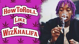 How To: Roll A Joint Like Wiz Khalifa