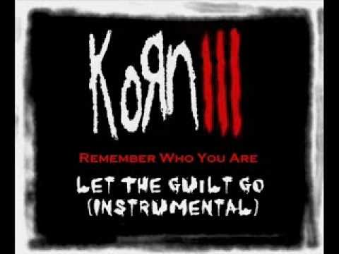 06 KoRn - Let The Guilt Go (Instrumental)