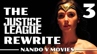 The Justice League Rewrite (Part 3)