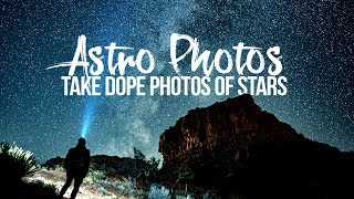 Take DOPE photos of STARS!  - ASTRO PHOTOGRAPHY