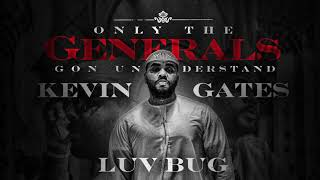 Kevin Gates - Luv Bug [Official Audio]