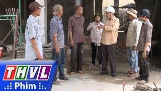 THVL | Con đường Hoàn Lương - Tập 6[4]: Công Trình Bị Mất Mấy Bao Xi Măng, Không Ai Tin Sơn Vô Tội