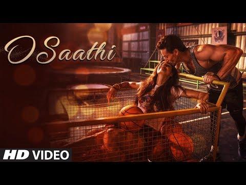 Baaghi 2 : O Saathi Video Song - Tiger Shroff - Disha Patani - Arko - Ahmed Khan - Sajid Nadiadwala