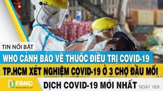 Tin tức Covid-19 mới nhất hôm nay 18/9 | Tình hình dịch Corona tại Việt Nam | FBNC