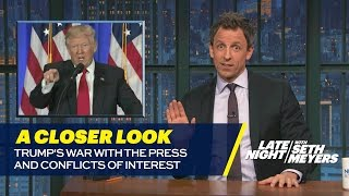 Trump's War with the Press and Conflicts of Interest: A Closer Look