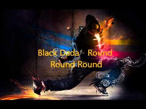 Black Dada - Round Round Round
