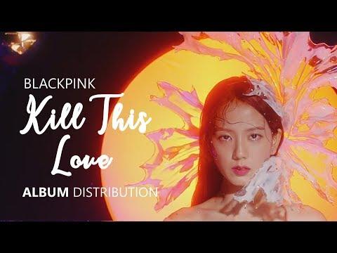 BLACKPINK 블랙핑크 - KILL THIS LOVE | Album Distribution