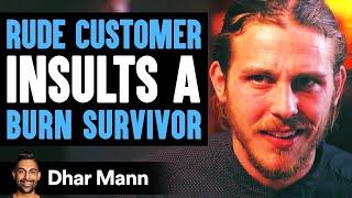 Customer Humiliates Burn Survivor, Then Instantly Regrets His Decision   Dhar Mann