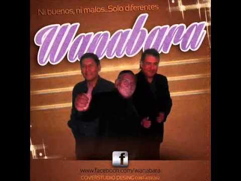 Wanabara - Enganchados 2013 [Ni buenos, ni malos, solo diferentes]