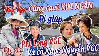 Thuý Nga cùng CS Kim Ngân đi giúp Phi Long VGC và cô Ngọc Nguyễn VGC tập 58.