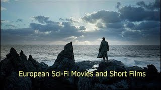 European Sci Fi Movies and Short Films (2018) [HD]
