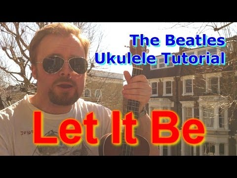 Baixar Let It Be - The Beatles - Ukulele Tutorial