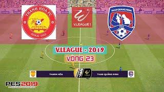 🔴 Thanh Hóa vs Than Quảng Ninh   Vòng 23 - V.League 2019   PES V.league 2019   PES 2019 (PC)