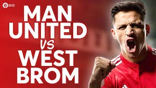 Manchester United vs West Bromwich Albion LIVE PREVIEW!