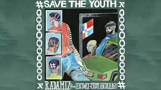 Radamiz - Save The Youth feat. History & Tedy Andreas [Payday Records]