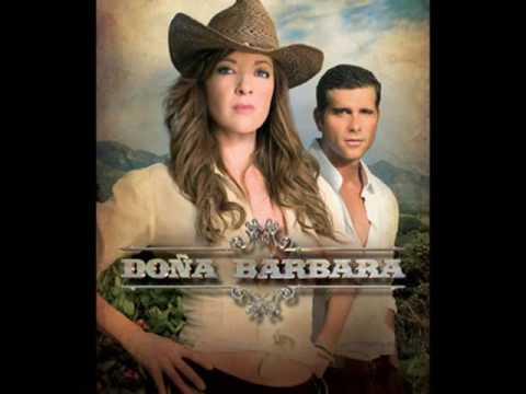 DOÑA BARBARA--DAME FUERZA