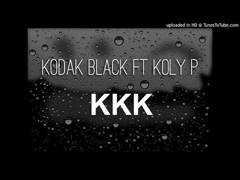 Kodak Black FT Koly P - KKK