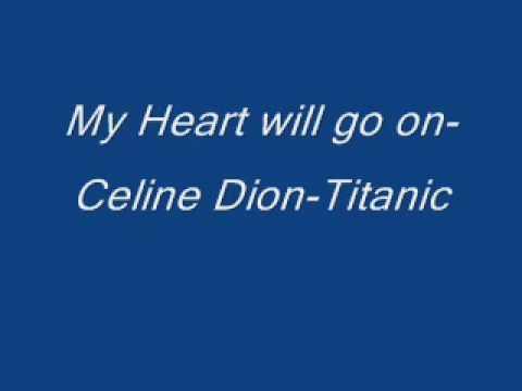 my heart will be_Celine Dion - My Heart will go on - Titanic-Lyrics - YouTube