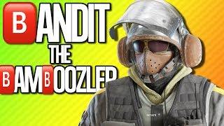 BANDIT THE BAMBOOZLER | Rainbow Six Siege