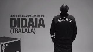 Grasu XXL | Maximilian | Spike - Didaia (TraLaLa) (Videoclip Oficial)
