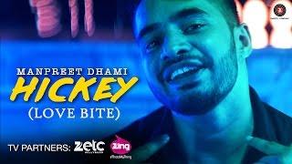 Hickey – Love Bite – Manpreet Dhami