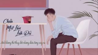 Chưa Một Lần Lừa Dối - Mr. Siro ► Bình Minh Vũ [ Lyrics ]