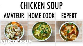 4 Levels of Chicken Soup: Amateur to Food Scientist | Epicurious