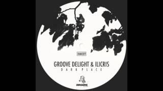 Groove Delight & iLicris - Dark Place (Original Mix)