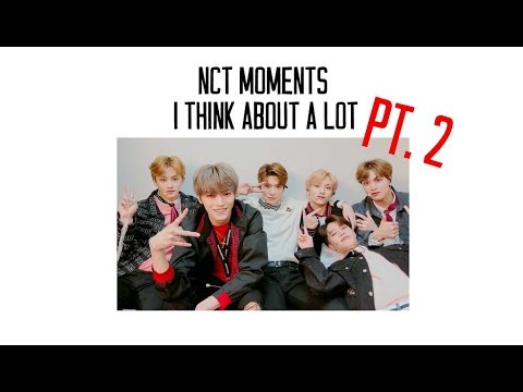 nct moments i think about a lot, pt 2