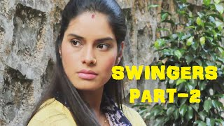 """SWINGERS"" - A SHORT FILM (PART - 2)"