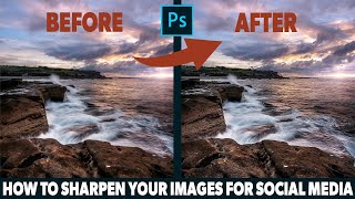 How to sharpen your photos for SOCIAL MEDIA - 2 EASY WAYS