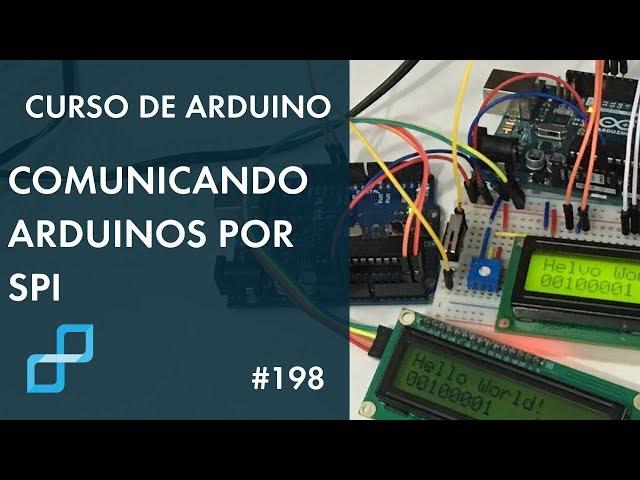 RECEPÇÃO DE DADOS POR PROTOCOLO SPI | Curso de Arduino #198