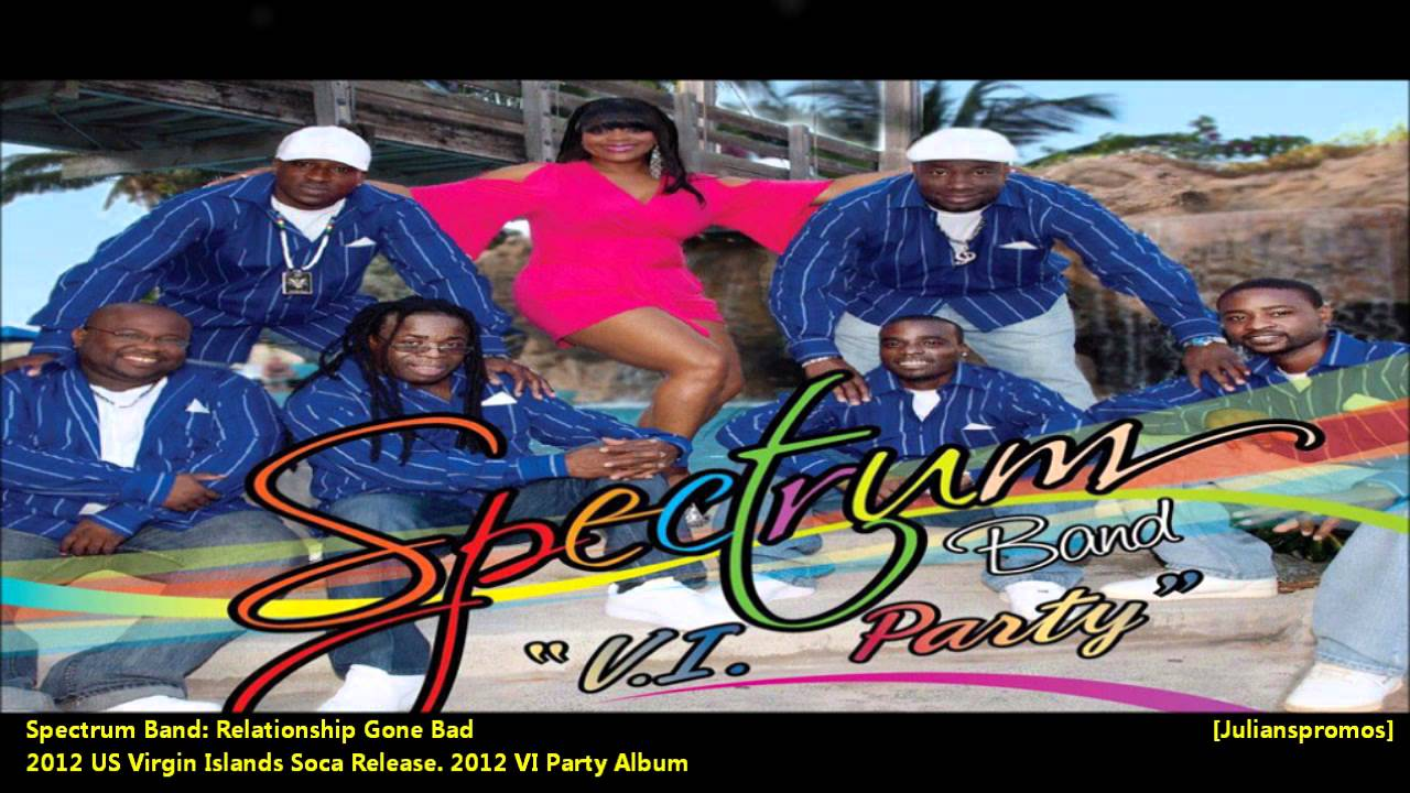 Spectrum Band : RELATIONSHIP GONE BAD [2012 US Virgin ...