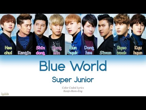 Super Junior (スーパージュニア) – Blue World (Color Coded Lyrics) [Kanji/Rom/Eng]