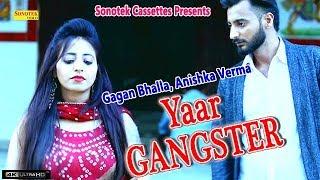 Yaar Gangster – Gagan Bhalla – Anishka Verma
