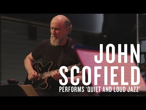 John Scofield Performs 'Quiet And Loud Jazz'