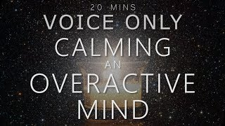 Sleep Meditation | Voice Only | Calming an Overactive Mind (20 Mins Guided Meditation No Music)