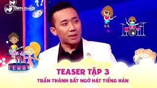 Biệt tài tí hon | teaser tập 3: Trấn Thành bất ngờ hát tiếng Hàn trên sân khấu