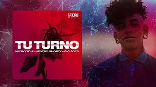 Micro TDH - Tu Turno ft. Neutro Shorty x Big Soto (Audio 2018)
