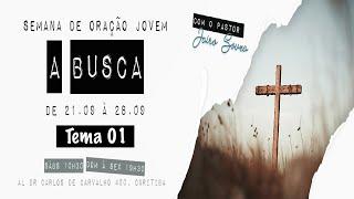 21/09/19 - A Busca - Tema 01 - O pior medo - Pr. Jairo Souza