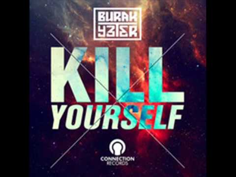 DJ Burak Yeter – Kill Yourself 2013